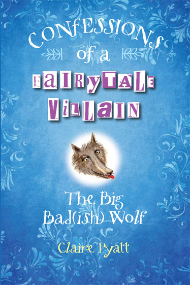 Confessions of a Fairy Tale Villain The Big Bad(ish) Wolf