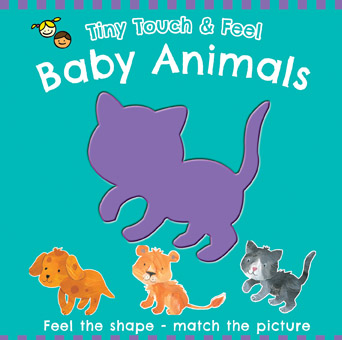 Tiny Touch and Feel Baby Animals
