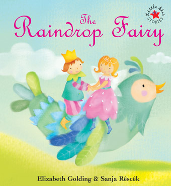 Little Star Stories The Raindrop Fairy